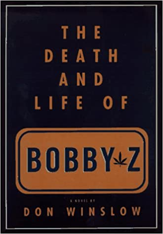 The Death and Life of Bobby Z: Don Winslow: 9780679454298 ...
