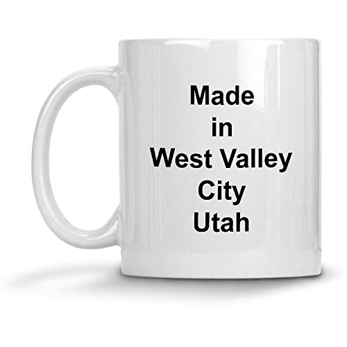 Made in West Valley City, Utah Mug - 11 oz White Coffee Cup - Funny Novelty Gift Idea