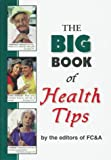 Big Book of Health Tips, FC and A Publishing Staff, 091509987X