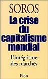 La crise du capitalisme mondial. L'intégrisme des marchés par Soros