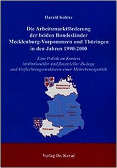 Book Die Arbeitsmarktförderung der beiden Bundesländer Mecklenburg-Vorpommern und Thüringen in den Jahren 1990-2000: Eine Politik im Kontext ... einer Mehrebenenpolitik