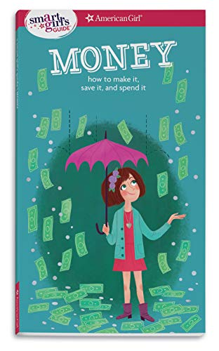 - A Smart Girl's Guide: Money (Revised): How to Make It, Save It, and Spend It (Smart Girl's Guides)