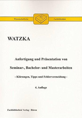Anfertigung und Präsentation von Seminar-, Bachelor- und Masterarbeiten: Klärungen, Tipps und Fehlervermeidung (Wissenschaftliche Fachbibliothek)