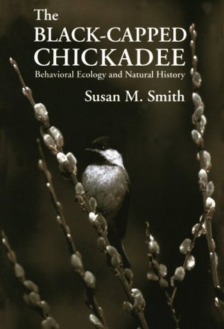The Black-Capped Chickadee: Behavioral Ecology and Natural History (Comstock Book)