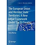 img - for The European Union and Member State Territories: A New Legal Framework Under the EU Treaties(Hardback) - 2012 Edition book / textbook / text book