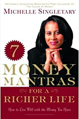 7 Money Mantras for a Richer Life: How to Live Well with the Money You Have Hardcover