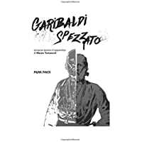 Garibaldi spezzato: Prima parte