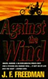 Against the Wind, J. F. Freedman, 0451172469