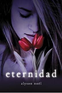 Eternidad: Libro primero de la serie de Los inmortales (Los Inmortales / the Immortals