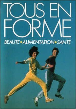 Livre gratuits en ligne Tous en forme, beauté.alimentation.santé par Anne-Marie Pol pdf ebook