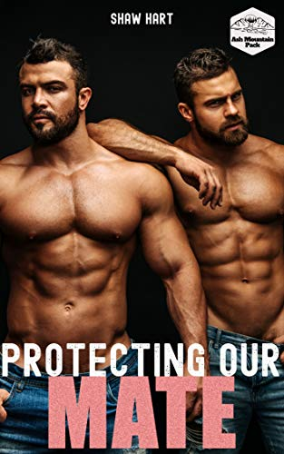 Protecting Our Mate (Ash Mountain Pack Book 5) by [Hart, Shaw]