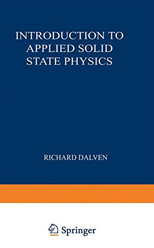 Introduction to Applied Solid State Physics: Topics in the Applications of Semiconductors, Superconductors, and the Nonl