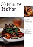 30 Minute Italian Cooking, Fran Warde, 1571456732