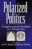 img - for Polarized Politics: Congress and the President in a Partisan Era book / textbook / text book