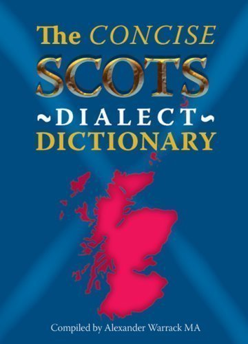 Concise Scots Dialect Dictionary by Warrack, Alexander published by Waverley Books Ltd (2006)