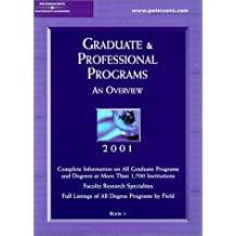 Peterson's Graduate & Professional Programs: An Overview 2001 (Peterson's Graduate and Professional Programs :...