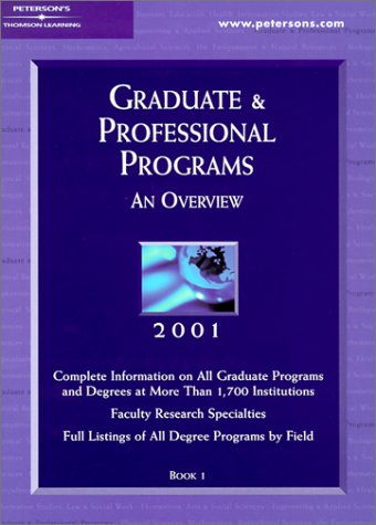Peterson's Graduate & Professional Programs: An Overview 2001 (Peterson's Graduate and Professional Programs : An Overview, 2001)