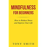 Tony Smiths Mindfulness for Beginners eBook