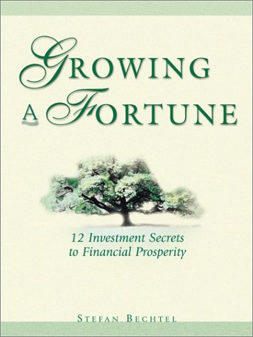 Read Online Growing a Fortune: Twelve Investment Secrets to Financial Prosperity ebook