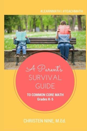 A Parent's Survival Guide to Common Core Math: Grades K-5