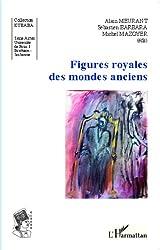 Figures royales des mondes anciens