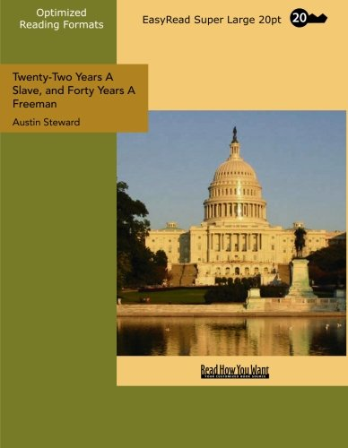 Twenty-Two Years A Slave, and Forty Years A Freeman (EasyRead Super Large 20pt Edition): Embracing A Correspondence of Several Years, While President of Wilberforce Colony, London, Canada West ebook