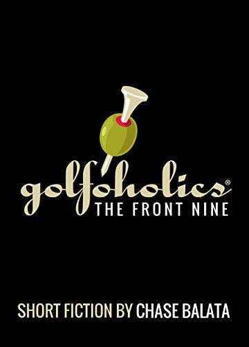 - Golfoholics: The Front Nine