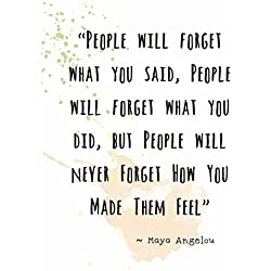 "Wall Art Print ~ MAYA ANGELOU Famous Quote:'...People will Never Forget How You Made them FEEL...' (8""×10"")"