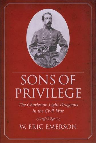 Sons of Privilege (Civil War Sesquicentennial Edition (University of South Carolina Press))