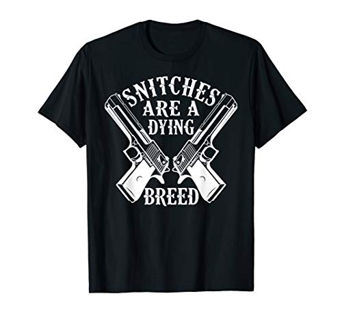 Snitches Are A Dying Breed Motorcycle Biker Gun Tshirt