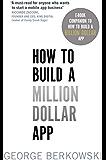 How to Build a Million Dollar App: E-Book Companion To How To Build A Billion Dollar App (English Edition)