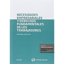 NECESIDADES EMPRESARIALES Y DERECHOS FUNDAMENTALES DE TRABAJADORES