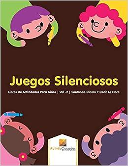 Juegos Silenciosos : Libros De Actividades Para Niños | Vol -2 | Contando Dinero Y Decir La Hora (Spanish Edition): Activity Crusades: 9780228224136: ...