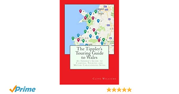 The Tipplers Touring Guide to Scotland Touring and Motor Caravanning Sites An Imbibers Guide to Camping