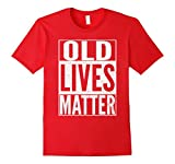 Mens Funny Old Lives Matter T-Shirt Men Women Elderly Seniors XL Red