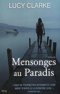 Lucy Clarke - Mensonges au paradis