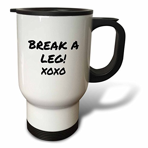 3dRose tm_195571_1 Break a Leg Xoxo Theater, Actor, Show Business Good Luck Message Note Travel Mug, 14-Ounce, Stainless Steel by 3dRose