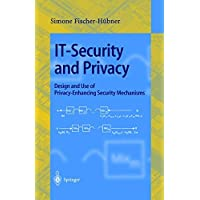 IT-Security and Privacy: Design and Use of Privacy-Enhancing Security Mechanisms (Lecture Notes in Computer Science, Band 1958)