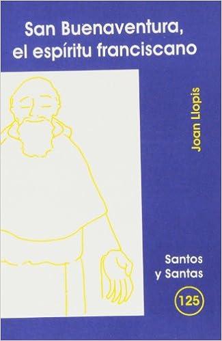 Un libro de descarga gratuita en pdf. San Buenaventura, el espíritu franciscano (SANTOS Y SANTAS) PDF CHM ePub