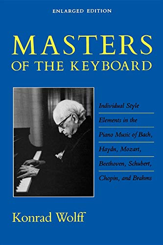 Masters of the Keyboard, Enlarged Edition: Individual Style Elements in the Piano Music of Bach, Haydn, Mozart, Beethove