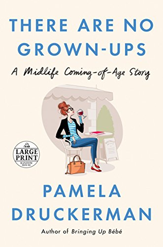 There Are No Grown-ups: A Midlife Coming-of-Age Story (Random House Large Print)