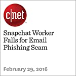 Snapchat Worker Falls for Email Phishing Scam | Lance Whitney