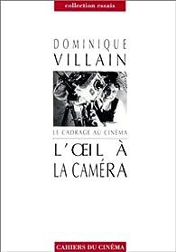 Le Cadrage au cinéma : L'Oeil à la caméra par Dominique Villain