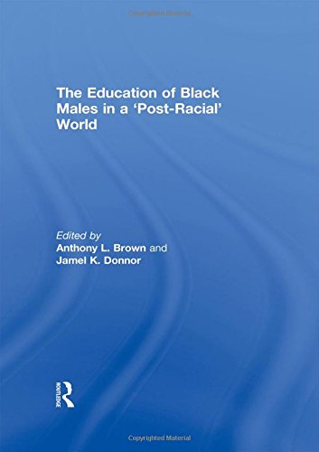 The Education of Black Males in a 'Post-Racial' World