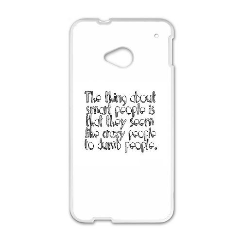 HTC One M7 Cell Phone Case White quotes smart dumb people ...