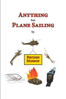 Anything but Plane Sailing (English Edition) por [Mossop , Bryden ]