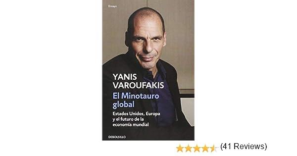El Minotauro Global ENSAYO-ECONOMÍA de YANIS VAROUFAKIS 11 jun ...
