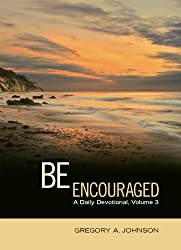 Be Encouraged: A Daily Devotional, Volume 3
