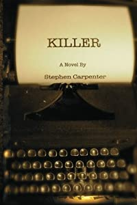 Killer: A Jack Rhodes Mystery by Stephen Carpenter (2013-05-23)