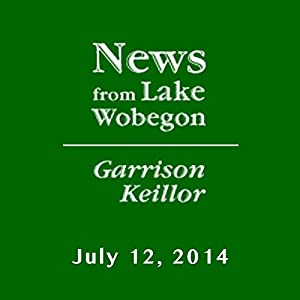 The News from Lake Wobegon from A Prairie Home Companion, July 12, 2014 Radio/TV Program